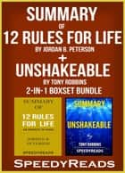 Summary of 12 Rules for Life: An Antidote to Chaos by Jordan B. Peterson + Summary of Unshakeable by Tony Robbins 2-in-1 Boxset Bundle ebook by Speedy Reads