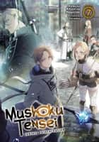 Mushoku Tensei: Jobless Reincarnation (Light Novel) Vol. 7 ebook by Rifujin na Magonote, Shirotaka