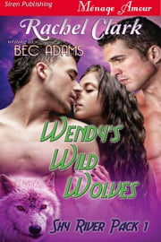 Wendy's Wild Wolves ebook by Bec Adams