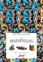 Las mariposas ebook by Robert Guilbot, Vincent Albouy