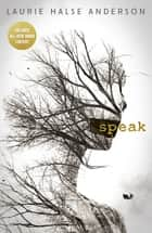 Speak 20th Anniversary Edition ebook by Laurie Halse Anderson