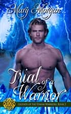 Trial of a Warrior ebook by Mary Morgan