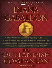 The Outlandish Companion Volume Two - The Companion to The Fiery Cross, A Breath of Snow and Ashes, An Echo in the Bone, and Written in My Own Heart's Blood ebook by Diana Gabaldon