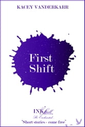 First Shift ebook by Kacey Vanderkarr