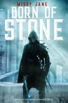 Born of Stone - Gargoyle Masters, #1 ebook by Missy Jane
