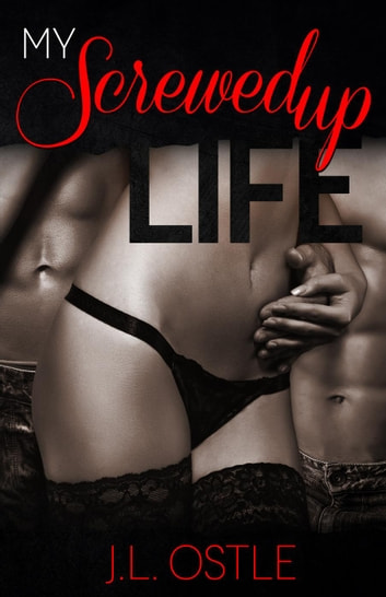 My Screwed Up Life ebook by J.L. Ostle