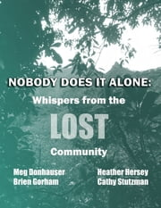 Nobody Does It Alone: Whispers from the LOST Community ebook by Meg Donhauser,Heather Hersey,Cathy Stutzman