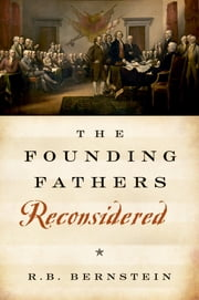 The Founding Fathers Reconsidered ebook by R. B. Bernstein