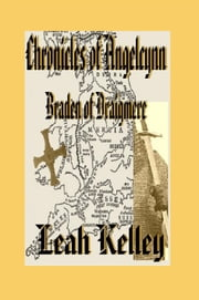Chronicles of Angelcynn II: Braden of Draigmere ebook by Leah Kelley