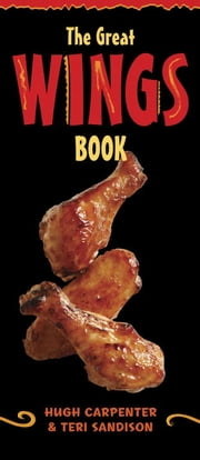 The Great Wings Book ebook by Hugh Carpenter,Teri Sandison