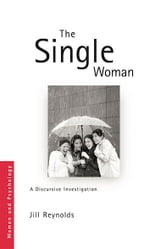 The Single Woman - A Discursive Investigation ebook by Jill Reynolds
