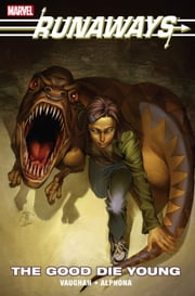 Runaways Vol. 3: The Good Die Young ebook by Brian K. Vaughan,Adrian Alphona