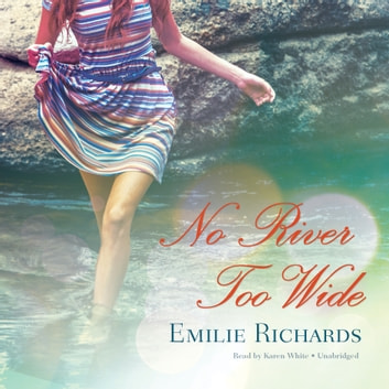 No River Too Wide audiobook by Emilie Richards