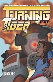 Turning Tiger #2 ebook by Richmond Clements,Alex Moore