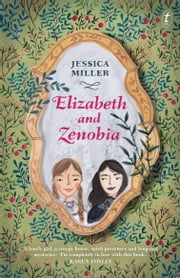 Elizabeth and Zenobia ebook by Jessica Miller