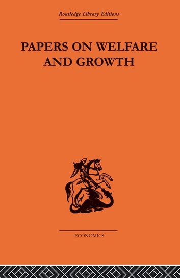Papers on Welfare and Growth ebook by Tibor Scitovsky