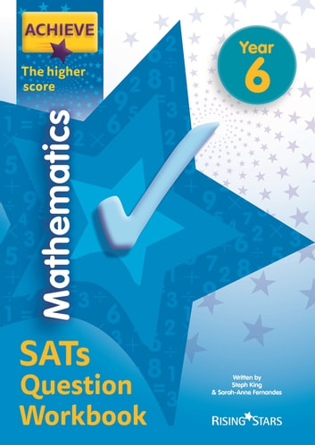 Achieve Mathematics SATs Question Workbook The Higher Score Year 6 ebook by Steph King,Sarah-Anne Fernandes