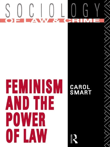 Feminism and the Power of Law ebook by Carol Smart