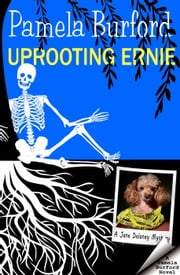 Uprooting Ernie - Jane Delaney Mysteries, #2 ebook by Pamela Burford