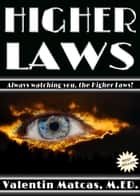 Higher Laws ebook by Valentin Matcas