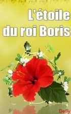 L'étoile du roi Boris ebook by DELLY