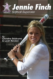 Jennie Finch: Softball Superstar - Y Not Girl Volume 1 ebook by Christine Dzidrums,Leah Rendon
