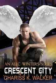Crescent City (An Alec Winters Series, Book 2) ebook by Chariss K. Walker