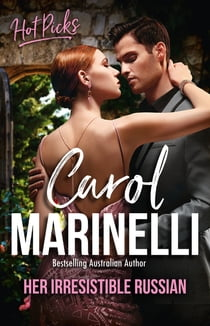 Hot Picks - Her Irresistible Russian/The Price of His Redemption/The Cost of the Forbidden/Billionaire Without a Past ekitaplar by Carol Marinelli
