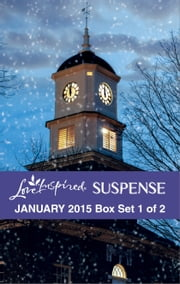 Love Inspired Suspense January 2015 - Box Set 1 of 2 - Countdown to Danger\Shattered Haven\Undercurrent ebook by Carol J. Post,Sara K. Parker,Harlequin