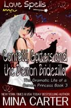 Confetti, Garters And The Demon Bridezilla ebook by Mina Carter