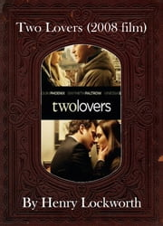Two Lovers (2008 film) ebook by Henry Lockworth,Eliza Chairwood,Bradley Smith