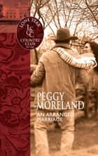 An Arranged Marriage (Mills & Boon Silhouette) ebook by Peggy Moreland