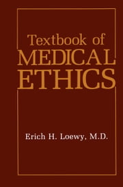 Textbook of Medical Ethics ebook by Erich H. Loewy