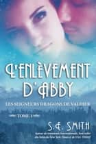 L'enlèvement d'Abby ebook by S.E. Smith