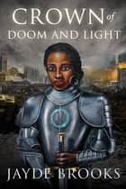 Crown of Doom and Light ebook by Jayde Brooks