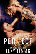 Perfect For You - Undercover Series, #2 ebook by Lexy Timms