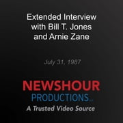 Extended Interview with Bill T. Jones and Arnie Zane audiobook by PBS NewsHour