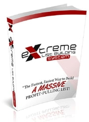 Extreme List Building System ebook by Anonymous