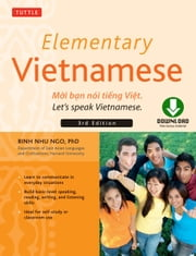Elementary Vietnamese, Third Edition - Moi ban noi tieng Viet. Let's Speak Vietnamese. (Downloadable Audio Included) ebook by Binh Nhu Ngo