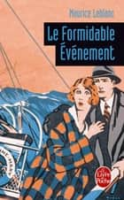 Le Formidable Evénement ebook by Maurice Leblanc