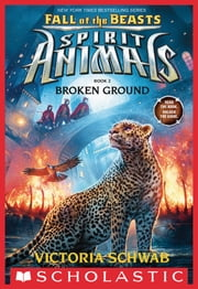 Broken Ground (Spirit Animals: Fall of the Beasts, Book 2) ebook by Victoria Schwab