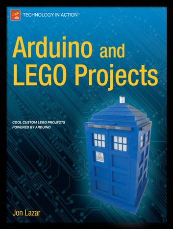 Arduino and LEGO Projects ebook by Jon Lazar