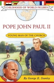 Pope John Paul II - Young Man of the Church ebook by George E. Stanley