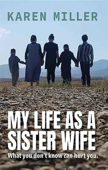 My Life as a Sister Wife - What You Don't Know Can Hurt You ebook by Karen Miller