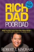 Rich Dad Poor Dad ebook by Robert T. Kiyosaki