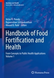 Handbook of Food Fortification and Health - From Concepts to Public Health Applications Volume 1 ebook by