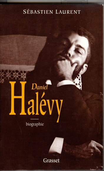 Daniel Halévy ebook by Sébastien Laurent