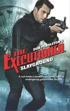Slayground ebook by Don Pendleton