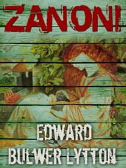 ZANONI ebook by Edward Bulwer Lytton