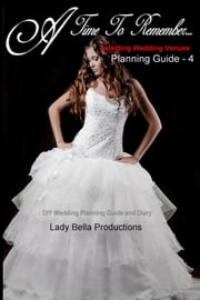 Selecting Wedding Venues - Planning Guide - 4 ebook by Lady Bella Productions